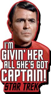 Scotty Star Trek Givin' Her All Quote chunky thick fridge magnet    (nm)